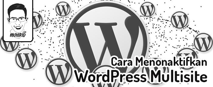 Cara Menonaktifkan WordPress Multisite