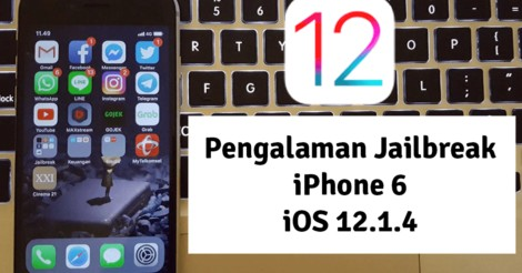 Cara Jailbreak iPhone 6 iOS 12.1.4